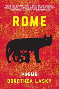 """ROME: Poems:   <p><strong>""""Fearlessly frank"""" and """"unabashedly vulnerable"""" (Tracy K. Smith), Dorothea Lasky's <em>ROME</em> confronts love and heartbreak in the modern world.</strong></p> Dorothea Lasky is one of the most talented American poets of her generation. With haunting lines that """"recall Frank O'Hara and Allen Ginsberg"""" (<em>Chicago Tribune</em>) and influences ranging from Drake to Catullus, Lasky fuses the ancient world with the fierceness and heartbreak of everyday life. Wit..."""