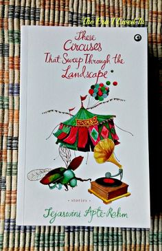 These Circuses That Sweep Through the Landscape by Tejaswini Apte-Rahm #bookreview
