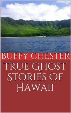 True Ghost Stories Of Hawaii