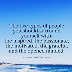 The five types of people you should surround yourself with.