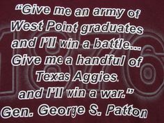 You better believe it.  I am so proud to be the granddaughter of an Aggie graduate who went straight from graduation to WWII.  He was an amazing man.
