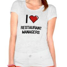 I love Restaurant Managers T Shirt, Hoodie Sweatshirt