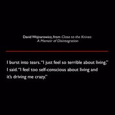 David Wojnarowicz from Close to the Knives: A Memoir of Disintegration #quote #lit #DavidWojnarowicz #CloseToTheKnives