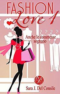 la mia biblioteca romantica: ANCHE LE COMMESSE SOGNANO di Sara J. Del Consile (...