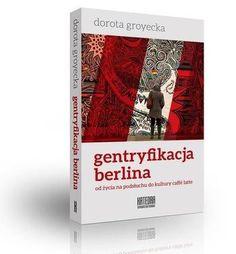 Groyecka o Berlinie: Hipster i turysta szukają caffé latte   Krytyka Polityczna