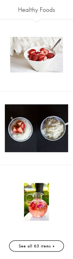 """""""Healthy Foods"""" by karmalovely ❤ liked on Polyvore featuring food, pictures, photos, backgrounds, pics, drinks, photography, home, kitchen & dining and serveware"""