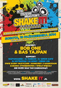SHAKE IT! 8 a jako główne gwiazdy wieczoru Bob One i Bas Tajpan!