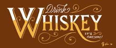 """Drink Whiskey it's awesome"" : Jessica Hische is playing hard on her Cintiq and share her drawings with us on Jessica Doodles blog… Awesome lettering as usual. (If you like to watch behind the scenes, you should also check this one : Jessica Sketches )"