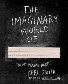 The Imaginary World Of...: Keri Smith: 9780399165252: Amazon.com Kids' Books