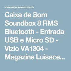 Caixa de Som Soundbox 8 RMS Bluetooth - Entrada USB e Micro SD - Vizio VA1304 - Magazine Luisacesar