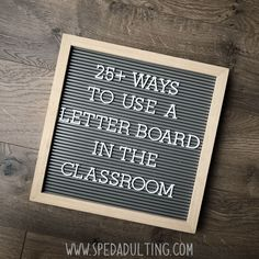 25 ways to use a letter board in the classroom - behavior, organization, centers, calendar, reminders, visual