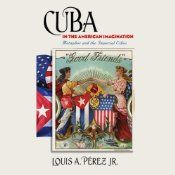 For more than 200 often turbulent years, Americans have imagined and described Cuba and its relationship to the United States by conjuring up a variety of striking images - Cuba as a woman, a neighbor, a ripe fruit, a child learning to ride a bicycle. One of the foremost historians of Cuba, Louis A. Perez Jr. offers a revealing history of these metaphorical and depictive motifs and discovers the powerful motives behind such characterizations of the island.