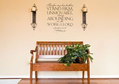 Therefore my dear brothers, Stand Firm, Unmovable, Always Abounding in the Work of the Lord. - 1 Corinthians 15:58 Wall Decal Church decoration idea