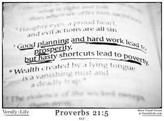 Proverbs 21:5 - Great office decor! Turn this image into artwork for your home or office! http://www.versifylife.com/proverbs-21-5/