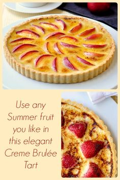 Keep this Summer Fruit Creme Brulee Tart in mind all throughout the season and use whatever fruits and berries are at their best to make this elegant tart.