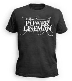 Retired power lineman- lineman shirts Power Lineman, Lineman Shirts, Retirement, Mens Tops, T Shirt, Awesome, Fashion, Supreme T Shirt, Moda
