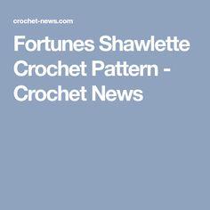 Fortunes Shawlette Crochet Pattern - Crochet News