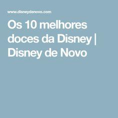 Os 10 melhores doces da Disney | Disney de Novo