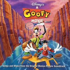Disney Collection * Soundtrack ~ Various Artists = A Goofy Movie - 1995