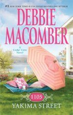 1105 Yakima Street by Debbie Macomber - I have pre-ordered this latest Cedar Cove Series book and it will arrive on my Kindle on 8/31.  This is the 11th book in the series with the first being 16 Lighthouse Road.