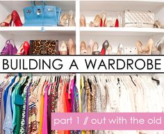 Building A Wardrobe Series. Go through the clothes you own and use these tips to downsize. Great suggestions.