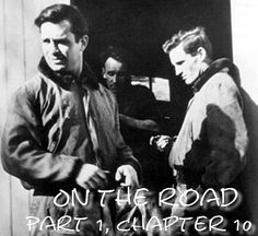 ''They sat around and listened with abashed smiles as Carlo Marx read them his apocalyptic, mad poetry. I slumped in my chair, finished. «Oh ye Denver birds!» cried Carlo. We all filed out and went up a typical cobbled Denver alley between incinerators smoking slowly.'' - On the Road, Part 1, Chapter 10