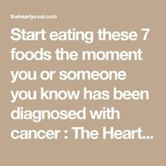 Start eating these 7 foods the moment you or someone you know has been diagnosed with cancer : The Hearty Soul Healthy Smoothies, Smoothie Recipes, Healthy Food, Natural Cancer Cures, Natural Cures, Natural Treatments, Natural Foods, Natural Healing, Natural Skin