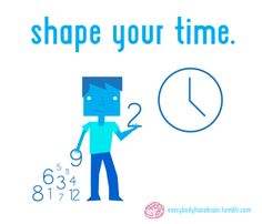 Shape your time. Act on downtimes by reflecting on the things you experienced to build momentum.
