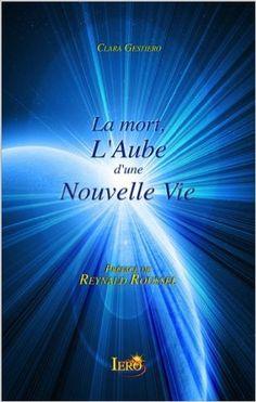 Amazon.fr - La mort, L'Aube d'une Nouvelle Vie - Clara Gestiero - Livres