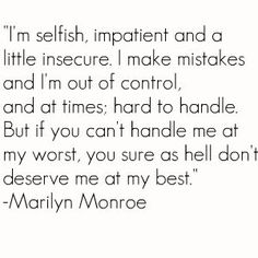 I hate quotes and swore I would never repin them. However, I love Marilyn Monroe and love this quote.