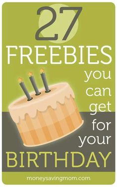 27 Birthday Freebies -- including free gift cards, free ice cream, free restaurant meals, and more!