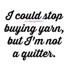 Knitting Patterns Funny I don& quit! Knitting Quotes, Knitting Humor, Crochet Humor, Knitting Yarn, Knitting Patterns, Funny Crochet, Yarn Stash, Yarn Needle, Clever Quotes