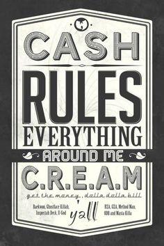 cash rules everything around me cream