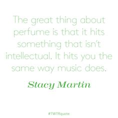 """Stacy Martin: """"The great thing about perfume is… Perfume Quotes, Stacy Martin"""