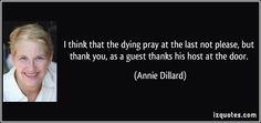 I think the dying pray at the last not please but thank you. As a guest thanks his host at the door.