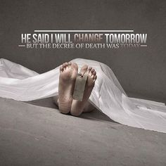 He said I will change tomorrow but the decree of death was today. Repent before its too late. Muslim Couple Quotes, Muslim Quotes, Quran Quotes Inspirational, Quran Quotes Love, Spiritual Quotes, Islamic Quotes Wallpaper, Mecca Wallpaper, Hadith Quotes, Qoutes