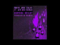 Maya Jane Coles - Burning Bright (Franskild Remix)