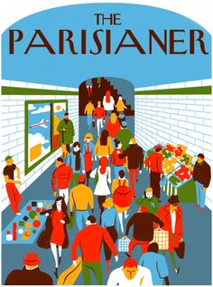 """Illustration for a 2013 exhibition in which Paris is depicted on New-Yorker style covers for an imaginary """"Parisianer"""" magazine Art And Illustration, Illustration Design Graphique, Magazine Illustration, Illustrations And Posters, Outline Artists, Kunst Poster, Guache, The New Yorker, Art Design"""