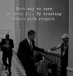 Positive Quotes: The best way to earn respect is by treating others with respect. Quotes: The best way to earn respect is by treating others with respect. Good Life Quotes, Daily Quotes, Success Quotes, Quotes To Live By, Best Quotes, Awesome Quotes, Funny Motivational Quotes, Inspirational Quotes, Deep Relationship Quotes