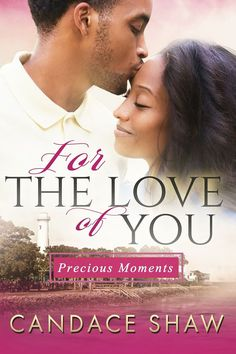 For the Love of You by Candace Shaw. Amazon: amzn.to/1Ktext4