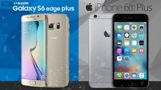 iPhone 6S Plus VS Galaxy S6 Edge Plus: The Phablet King For 2015?