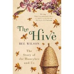 {The Hive, Bee Wilson.} Captivating.