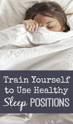 Train Yourself to Use Healthy Sleep Positions ~ http://healthpositiveinfo.com/healthy-sleep-positions.html