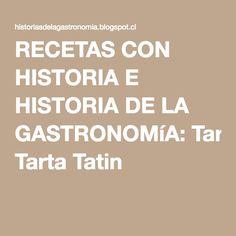 RECETAS CON HISTORIA E HISTORIA DE LA GASTRONOMíA: Tarta Tatin