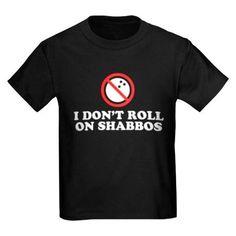 I Dont Roll On Shabbos T on CafePress.com