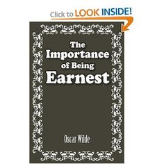 The Importance of Being Earnest - Hilarious!
