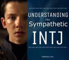 Understanding Sympathetic INTJs - Fi vs Fe |The Book Addict's Guide to MBTI