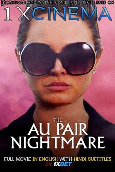 The Au Pair Nightmare (2020) Full Movie [In English] With Hindi Subtitles | Web-DL 720p HD | 1XBET | KatmovieHD Tv Series Free, Hack Game, Thriller Film, Gaming Tips, Au Pair, Movies To Watch, Movie Tv, Mens Sunglasses, English