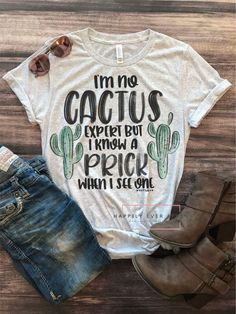Cactus T-shirt - Funny Shirt Sayings - Ideas of Funny Shirt Sayings - How adorable is this cactus t-shirt! Can have folded sleeves! Printing on the White Fleck gives a very vintage effect. Shirts are Unisex Sizing. Vinyl Shirts, Mom Shirts, Cute Shirts, Funny Shirts, Funny Graphic Tees, Funny Tanks, Rodeo Shirts, Cowgirl Shirts, Funny Shirt Sayings
