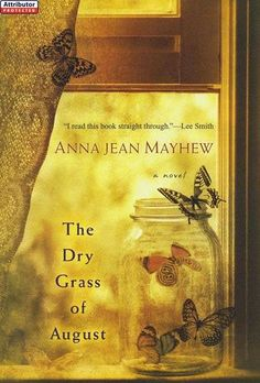 Summer Reading List: The Dry Grass of August by Anna Jean Mayhew - In this beautifully written debut, Anna Jean Mayhew offers a riveting depiction of Southern life in the throes of segregation, what it will mean for a young girl on her way to adulthood--and for the woman who means the world to her.  #realsimple